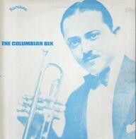 Paul Whiteman And His Orchestra Featuring Bix Beiderbecke - The Columbian Bix