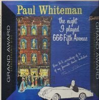 Paul Whiteman - The Night I Played 666 Fifth Avenue