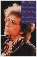Paul Williams - Bob Dylan: Performing Artist