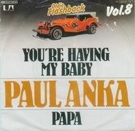 Paul Anka - You're Having My Baby / Papa