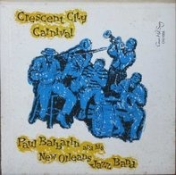 Paul Barbarin And His Jazz Band - Crescent City Carnival