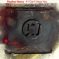 Pauline Henry - If I Can't Have You