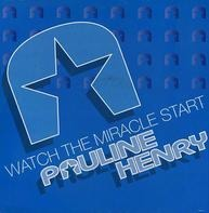 Pauline Henry - Watch The Miracle Start