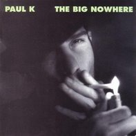 Paul K. - The Big Nowhere