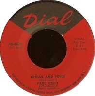 Paul Kelly - Chills And Fever / Only Your Love
