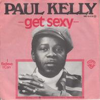 Paul Kelly - Get Sexy