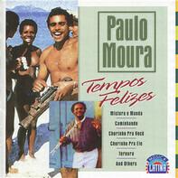 Paulo Moura - Tempos Felizes