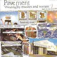 PAVEMENT - WESTING AND MUSKET AND..
