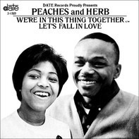 Peaches & Herb - Let's Fall In Love / We're In This Thing Together