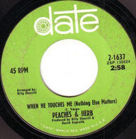 Peaches & Herb - When He Touches Me (Nothing Else Matters) / Thank You