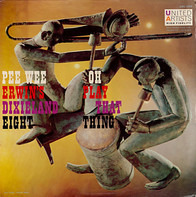 Pee Wee Erwin's Dixieland Eight - Oh Play That Thing!