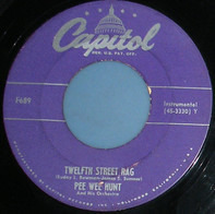 Pee Wee Hunt And His Orchestra - Twelfth Street Rag / Somebody Else, Not Me