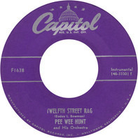 Pee Wee Hunt And His Orchestra - Twelfth Street Rag / The Charleston