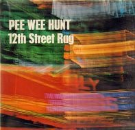 Pee Wee Hunt And His Orchestra - 12th Street Rag