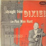 Pee Wee Hunt - Straight From Dixie!