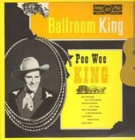 Pee Wee King - Ballroom King