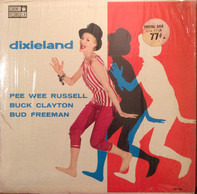 Pee Wee Russell , Bud Freeman And Buck Clayton With His All-Stars - Dixieland