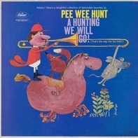 Pee Wee Hunt - A Hunting We Will Go (That's The Way The Fox Trots!)