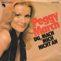 Peggy March - Du, Mach Mich Nicht An