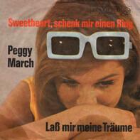 Peggy March - Sweetheart, Schenk Mir Einen Ring / Laß Mir Meine Träume