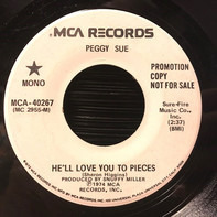 Peggy Sue - He'll Love You To Pieces