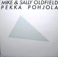 Pekka Pohjola & Mike & Sally Oldfield - Mike & Sally Oldfield / Pekka Pohjola
