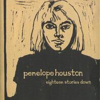 Penelope Houston - Eighteen Stories Down