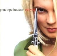 Penelope Houston - Cut You