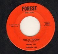 Penny Jay & Vernon Dee - That's Tough / You're Stepping Out On Me