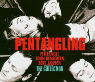Pentangle , John Renbourn , Bert Jansch - Pentangling; The Collection: Pentangle / John Renbourn / Bert Jansch