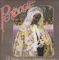 Pentangle - A Maid That's Deep In Love