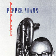 Pepper Adams - Pepper