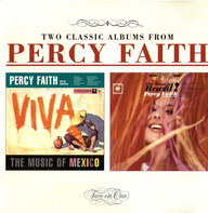 Percy Faith - Two Classic Albums From Percy Faith: Viva!: The Music Of Mexico & The Music Of Brazil!