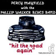 Percy Mayfield With The The Phillip Walker Blues Band - Hit The Road Again