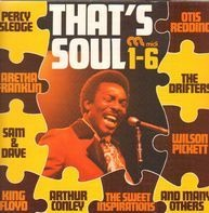 Percy Sledge, Aretha Franklin, Sam & Dave, a.o. - That's Soul 1-6
