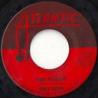 Percy Sledge - Hard To Believe / Just Out Of Reach (Of My Two Empty Arms)