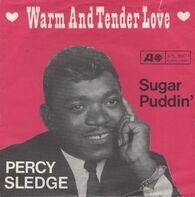 Percy Sledge - Warm And Tender Love / Sugar Puddin'