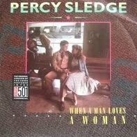 Percy Sledge - When A Man Loves A Woman / My Special Prayer
