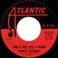 Percy Sledge - When A Man Loves A Woman / Love Me Like You Mean It