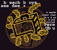Pere Ubu - Beach Boys  See Dee +