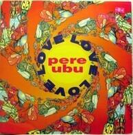 Pere Ubu - Love Love Love