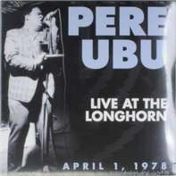 PERE UBU - LIVE AT THE LONGHORN..