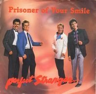 Perfect Stranger - Prisoner Of Your Smile / Say You Will