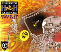 Perfecto Allstarz - Reach Up (Pig Bag)