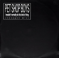 Pet Shop Boys - I Wouldn't Normally Do This Kind Of Thing (Voxygen Mix)
