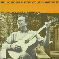 Pete Seeger - Folk Songs for Young People