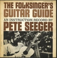 Pete Seeger - The Folksinger's Guitar Guide: An Instruction Record By Pete Seeger