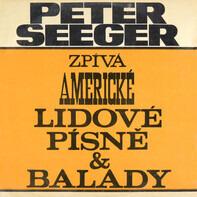Pete Seeger - Zpívá Americké Lidové Písně A Balady