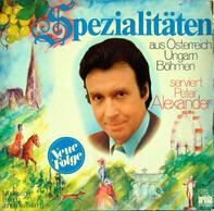 Peter Alexander - Spezialitäten Aus Österreich, Ungarn, Böhmen Serviert Von Peter Alexander