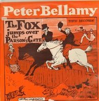 Peter Bellamy - The Fox Jumps Over The Parson`s Gate